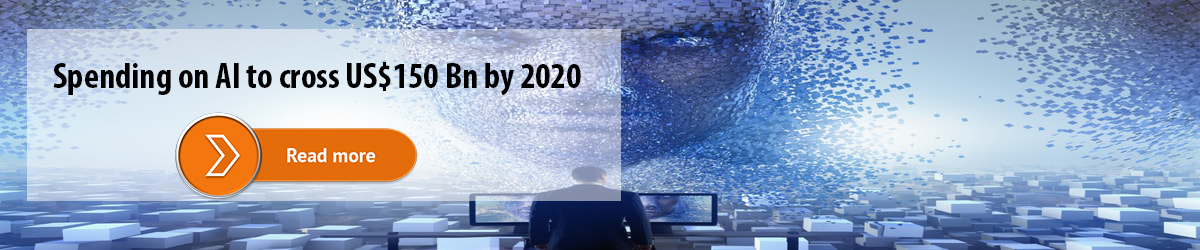 Spending on AI to cross US$ 150 Bn by 2020