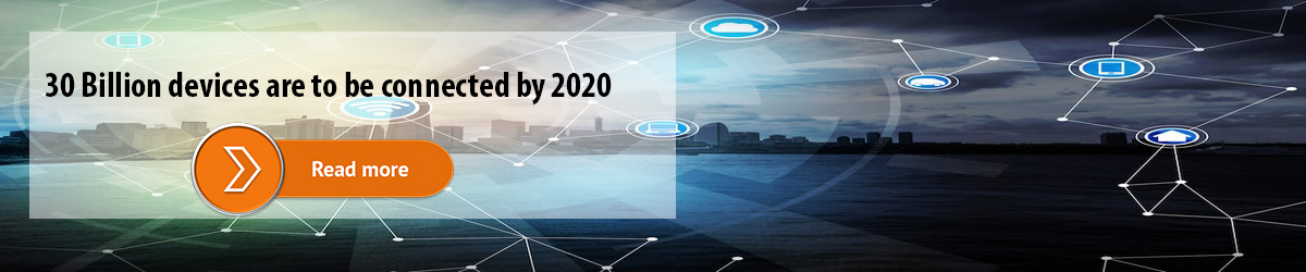 30 Billion devices are to be connected by 2020